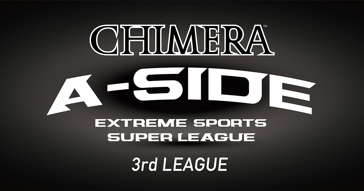 CHIMERA A-SIDEのHOME:3rd League 3戦目